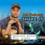 MUSIC: MR Deelong – Shake It