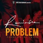 MUSIC: Reminisce – Problem