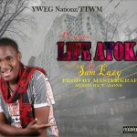 MUSIC: Sam Eazy — Life Atoka