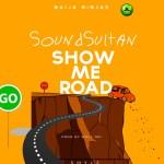 MUSIC+VIDEO: Sound Sultan – Show Me Road