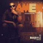 MUSIC: BADWIZ – AMEN