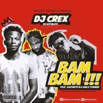 MUSIC: Dj Crex ft Kayswitch & Wale Turner – Bam Bam