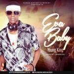 MUSIC: Young King – Eva Baby