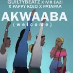 "MUSIC: Mr. Eazi – ""Akwaaba"" (Welcome) Ft. Guilty Beatz, Pappy Kojo & Patapaa"