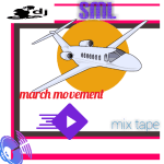 MIXTAPE: Dj Sml – March Movement Mix Tape 2018 @Sootunes