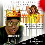 MUSIC: Nonsek Ft. Mr Seaman – Tonight