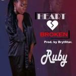 MUSIC: Ruby — Heart Broken