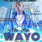 MUSIC: Chec – No Be Wayo