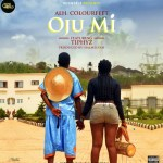 MUSIC: ALH.COLOURFEET FT TIPHYZ – OJU MI