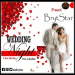 MUSIC: BrytStar — The Wedding Night_Prod. by BrytStar