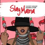 MUSIC: Dammy Krane ft. Small Doctor – Slay Mama (Prod. by Dicey)