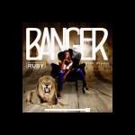 MUSIC: Ruby — Banger (Prod. by BrytStar)