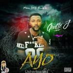 MUSIC: Gentle J – Ayo (Joy)