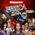 MIXTAPE: Dj Jazzy T – Prisca My Love Mix