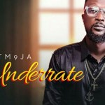 Audio + Video: Tm9ja – Underrate
