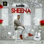 MUSIC: Savik – Sheena (Pro. by Real)