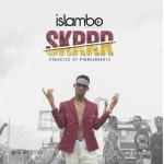 MUSIC: Islambo – SKRRR (prod. by pioneerbeatz)