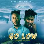 MUSIC: Kismet Ft Toxcox Go Low