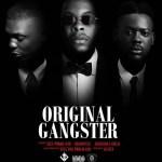 """MUSIC: Sess – """"Original Gangster"""" Ft. Reminisce & Adekunle Gold"""