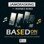 MUSIC: Jamoraskid Feat. Rhymez Bobo – Based On Believe