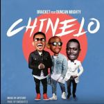 MUSIC + VIDEO: Bracket – Chinelo Ft. Duncan Mighty