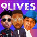 "MUSIC: May D – ""9Lives"" Ft. Mayorkun & Oskido"