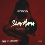 MUSIC: Islambo – SlayMama freestyle vol.2