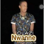MUSIC: Olazi – Nwanne