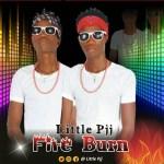 MUSIC: Little Pjj – Fire Burn    @ Little Pjj