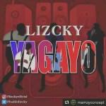 MUSIC: Lizcky – YaGaYo