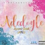 MUSIC: AYG – Adedoyle