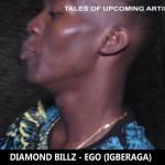 MUSIC + VIDEO: Diamond Billz – Ego (IgberaGA) | @Diamond_Billz