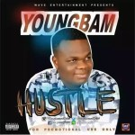 MUSIC: Youngbam – Hustle