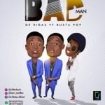 MUSIC: De-Ridaz Ft. Busta Pop – BadMan