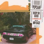 MUSIC: Popcaan Ft. Mr Eazi – Body So Good (Remix)