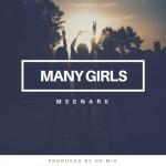 MUSIC: Meenark – Many Girls