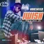 MUSIC: Honeykeed – I Wish