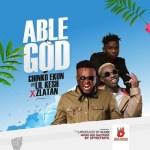 MUSIC: Chinko Ekun Ft. Zlatan & Lil Kesh – Able God