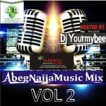 MIXTAPE: Dj Yourmybee – AbegNaijaMusic Mix Vol.2