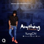 MUSIC: YungCn _ Anything(freestyle) @yungcn_