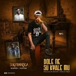 MUSIC: SukzyAfrica- Ft-SukzyDAB -Ft- SlogFresh-DoleNeSuKyaleMu