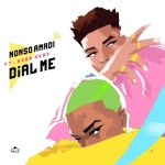 MUSIC: Nonso Amadi – Dial Me ft. Kida Kudz