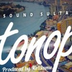 MUSIC: Sound Sultan – Tonop
