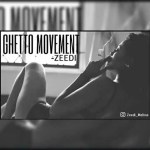 MUSIC: Zeedi – Ghetto Movement