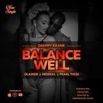 MUSIC: Dammy Krane X Olamide X Medikal X Pearl Thusi – Balance Well