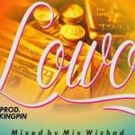 MUSIC: FEDAH – LOWO (PROD BY KINGPIN)