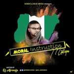 MIXTAPE: Mobxclusive ft. Dj Afronaija – Moral Instruction | @Dj_Afronaija @Mobxclusive
