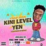 MUSIC: Chadreek – Kini Level Yen