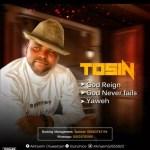 GOSPEL MUSIC: TOSIN – God Reign + God Never Fails + Yawe