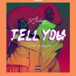 MUSIC: Airboy – Tell You